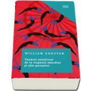 Tanarul neinfricat de la trapezul zburator si alte povestiri de William Saroyan