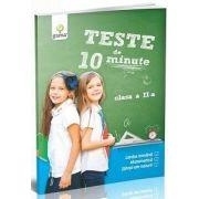 Teste de 10 minute pentru clasa a II-a - Limba romana, Matematica, Stiinte ale Naturii