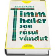 Timm Thaler sau rasul vandut de James Kruss (Editie hardcover)