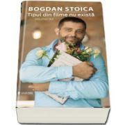 Tipul din filme nu exista, volumul doi de Bogdan Stoica