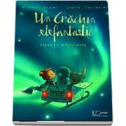 Un Craciun Elefantastic. Expeditie la Polul Nord - Editie ilustrata de Joelle Tourlonias