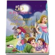 55 de povesti de Andersen si Fratii Grimm (Editie ilustrata)