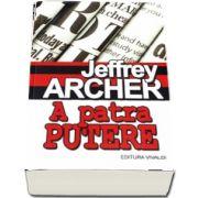A patra putere de Jeffrey Archer (Editia a II-a, revizuita)