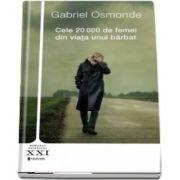 Cele 20000 de femei din viata unui barbat de Gabriel Osmonde