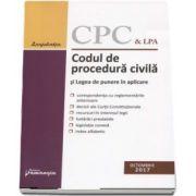 Codul de procedura civila si Legea de punere in aplicare. Editia a 15-a, actualizat 26 octombrie 2017