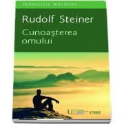 Cunoasterea omului de Rudolf Steiner
