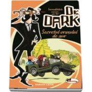 Incredibilele cazuri ale lui Dr. Dark - Secretul orasului de aur