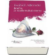 Ines a sufletului meu de Isabel Allende (Editia a III-a)
