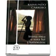 Inima mea e sora lui Dumnezeu de Raimundo Carrero