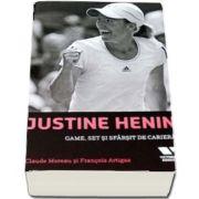 Justine Henin. Game, set si sfarsit de cariera de Claude Moreau