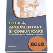 Logica, argumentare si comunicare, pregatire intensiva pentru bacalaureat 2018 - Autor Gabriel Hacman