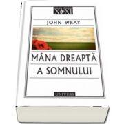 Mana dreapta a somnului de John Wray