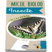 Micul Biolog - Insecte de Anita van Saan