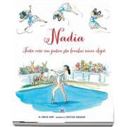 Nadia - Fata care nu putea sta locului nicio clipa de Karlin Gray - Editie ilustrata