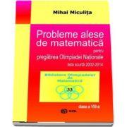 Probleme alese de matematica pentru pregatirea Olimpiadei Nationale lista scurta 2002-2014, pentru clasa a VIII-a - Colectia Biblioteca Olimpiadelor de Matematica
