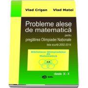 Probleme alese de matematica pentru pregatirea Olimpiadei Nationale lista scurta 2002-2014 pentru clasele IX-X - Colectia Biblioteca Olimpiadelor de Matematica