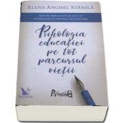 Psihologia educatiei pe tot parcursul vietii, pentru specialisti si adulti interesati de propria dezvoltare (Editia a III-a, adaugita si revizuita)