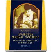 Staretul Nicolae Gurianov. Apostolul dragostei dumnezeiesti de Olga Rojniova