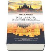 Tara lui Putin - O calatorie in Rusia reala de Anne Garrels