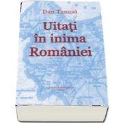 Uitati in inima Romaniei. Aspecte actuale ale convieturii romano-maghiare in judetele Covasna si Harghita de Dan Tanasa