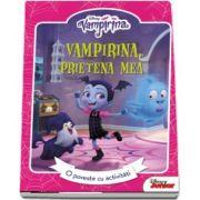 Vampirina. Prietena mea - O poveste cu activitati - Colectia Disney Junior