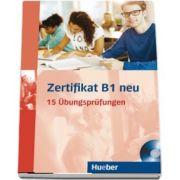 Zertifikat B1 neu Ubungsbuch and MP3-CD. 15 Ubungsprufungen - Annette Vosswinkel (Auxiliar recomandat pentru elevii de gimnaziu si liceu)