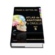 Netter, editia a V-a. Atlas de Anatomie a Omului, cu activare online pe StudentConsult. com 6th ed. (Editie cu coperti cartonate)