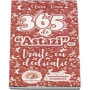 365 de (Astazi)... Traite cu dedicatie. Colectia Transformari Constiente de Clara Toma