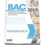 Bacalaureat Matematica 2018 - Revizuit si adaugit. Conform noilor modele stabilite de MEN de Daniel Petriceanu