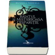 Baiatul si misterioasa disparitie de Russell Newell
