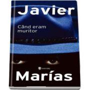Cand eram muritor de Javier Marias (Serie de autor)