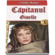 Capitanul volumul 1 - Giselle de Michel Zevaco