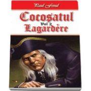 Cocosatul volumul 2 - Lagardere de Paul Feval