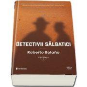 Detectivii salbatici, doua volume de Roberto Bolano (Serie de autor)