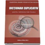 Dictionar explicativ pentru vizitatorul de muzeu