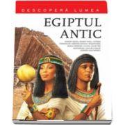 Egiptul antic. Descopera lumea. Volumul 4