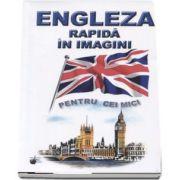 Engleza rapida in imagini pentru cei mici de Emilia Neculai (Editia a 2-a, ilustrata)