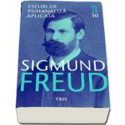 Eseuri de psihanaliza aplicata de Sigmund Freud, Volumul 10 (Editia 2017)