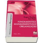 Fundamentele managementului organizatiei. Editia a III-a de Eugen Burdus