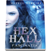 Hex Hall. Fascinatia