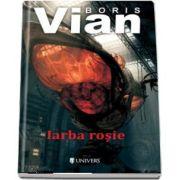 Iarba rosie de Boris Vian (Serie de autor)