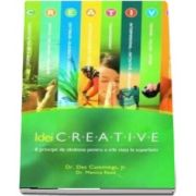 Idei Creative. Opt principii de sanatate pentru a trai viata la superlativ de Monica Reed