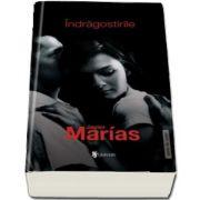 Indragostirile de Javier Marias (Serie de autor)