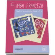 Limba franceza, caiet de lucru pentru clasa a IX-a L2 de Claudia Dobre (Editia a 3-a, revizuita 2017)