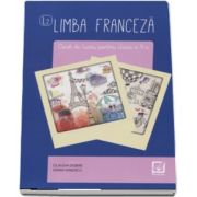 Limba franceza, caiet de lucru pentru clasa a X-a L2 de Claudia Dobre