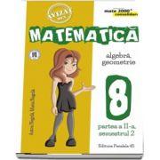 Anton Negrila, Matematica - CONSOLIDARE (2017 - 2018). Algebra si Geometrie, pentru clasa a VIII-a. Partea a II-a, semestrul al II-lea (Colectia mate 2000+)