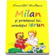 Milan si prietenul lui, ursuletul Ierun - Cu Ilustratii de Luminita Nicolescu