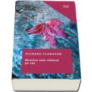 Moartea unei calauze pe rau de Richard Flanagan - Colectia Clasici Contemporani