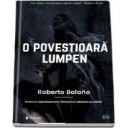 O povestioara lumpen de Roberto Bolano (Serie de autor)