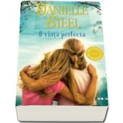 O viata perfecta de Danielle Steel - Colectia Blue Moon